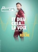 Philippe Roche dans et dieu créa…La Voix